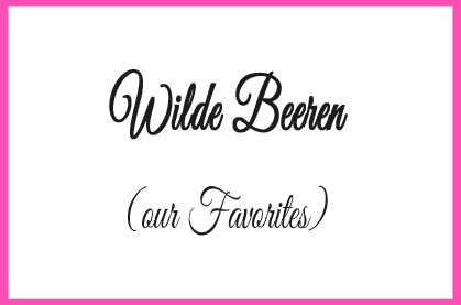 Wilde Beeren (our Favorites)